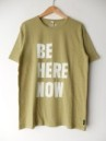 BE HERE NOW S/ SL TEE